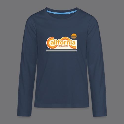 CALIFORNIA DREAMIN Tee Shirts - Teenagers' Premium Longsleeve Shirt