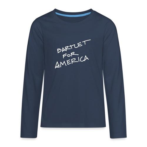 Bartlet For America - Teenagers' Premium Longsleeve Shirt