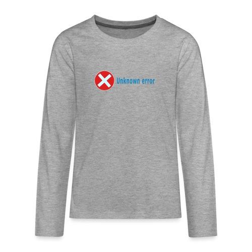 Unkown Error - Teinien premium pitkähihainen t-paita