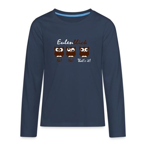 Eulenblick - Teenager Premium Langarmshirt
