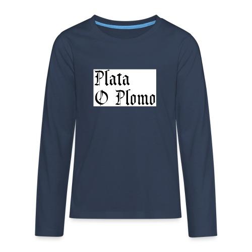 Plata o plomo - T-shirt manches longues Premium Ado