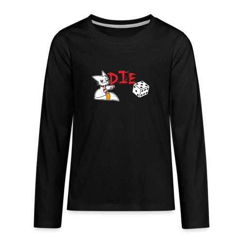 DIE - Teenagers' Premium Longsleeve Shirt