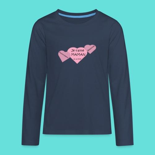 Je t'aime Maman - T-shirt manches longues Premium Ado