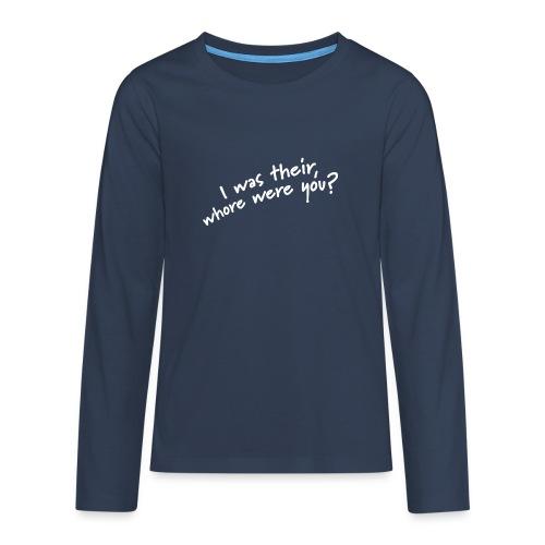 Dyslexic I was there - Teenager Premium shirt met lange mouwen