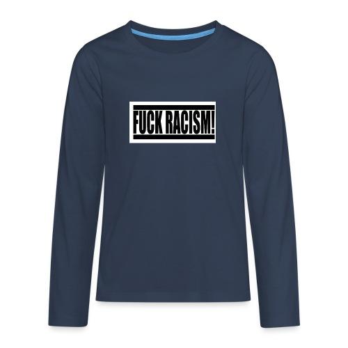#FuckRacism - Långärmad premium T-shirt tonåring