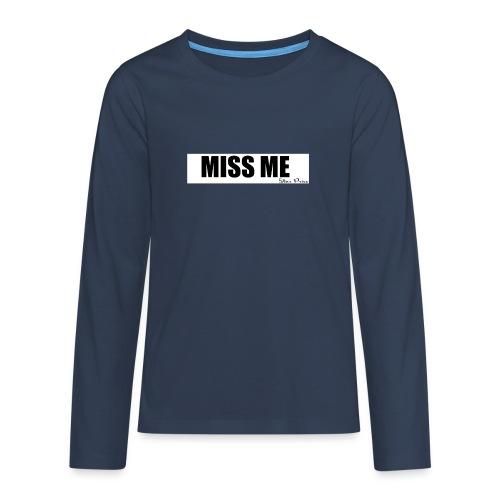 MISS ME - Teenagers' Premium Longsleeve Shirt