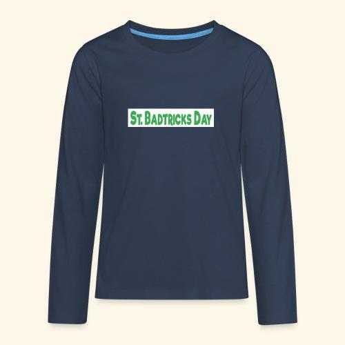 ST BADTRICKS DAY - Teenagers' Premium Longsleeve Shirt
