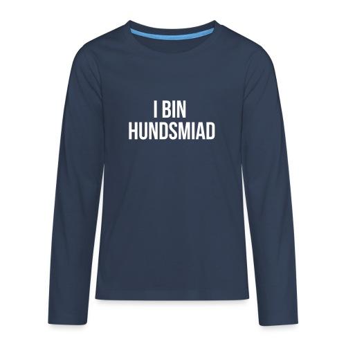 Vorschau: I bin hundsmiad - Teenager Premium Langarmshirt