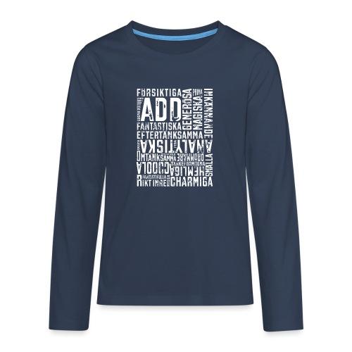 ADD - alla har en potential - Långärmad premium T-shirt tonåring