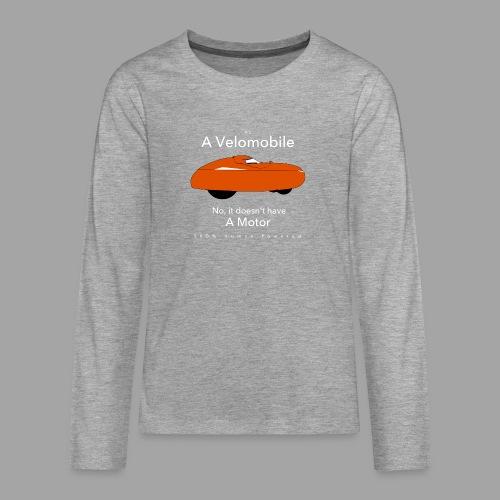 it's a velomobile white text - Teinien premium pitkähihainen t-paita