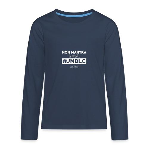 Mon mantra à moi c'est ... - T-shirt manches longues Premium Ado