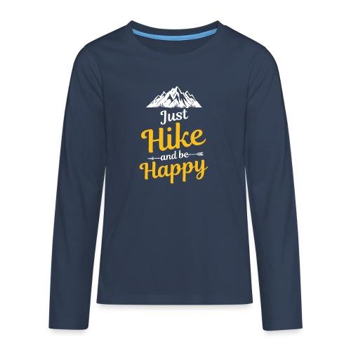Just Hike And Be Happy Nature-Design für Hiking - Teenager Premium Langarmshirt