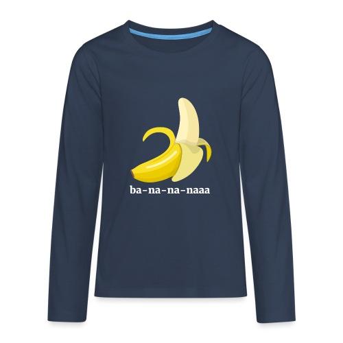 Lustiges Bananen Shirt - Teenager Premium Langarmshirt