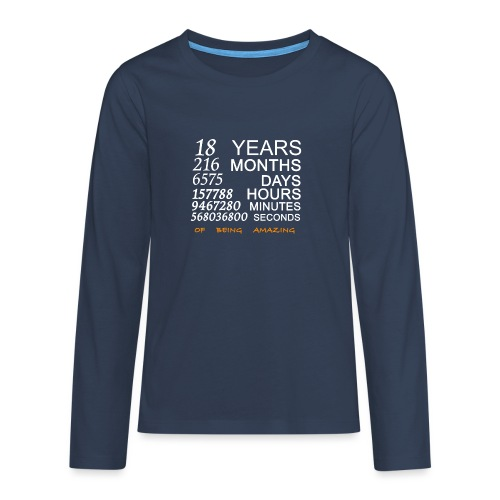 Anniversaire 18 years 216 months of being amazing - T-shirt manches longues Premium Ado