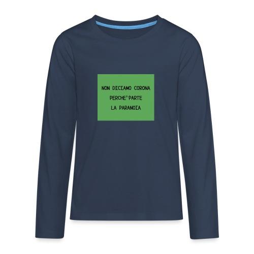Non diciamo corona - Maglietta Premium a manica lunga per teenager