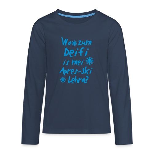 Wintershirt Wo zum Deifi is mei ApresSki Lehra? - Teenager Premium Langarmshirt