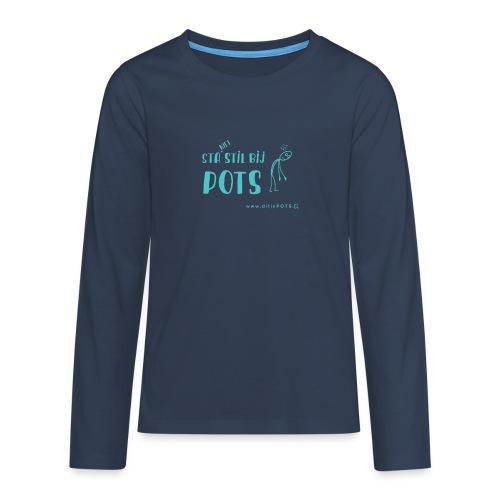 Sta (niet) stil bij POTS producten - Teenager Premium shirt met lange mouwen