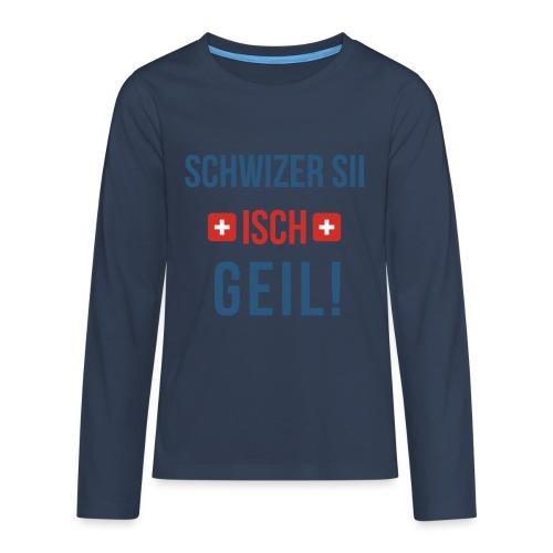 Schweizer sein ist geil!   Berndeutsch - Teenager Premium Langarmshirt