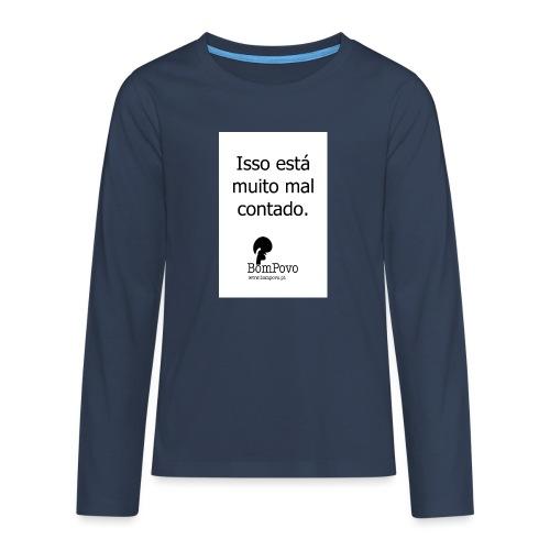 issoestamuitomalcontado - Teenagers' Premium Longsleeve Shirt