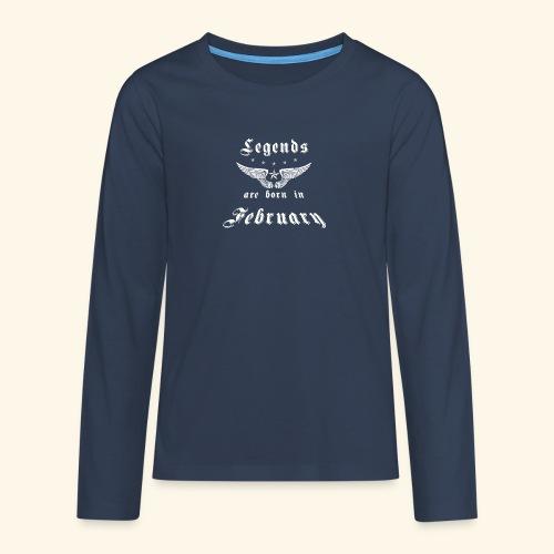 Legends are born in February - Teenager Premium Langarmshirt