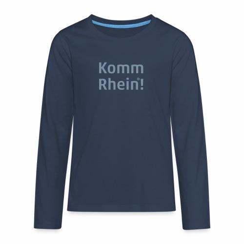 Komm Rhein - Teenager Premium Langarmshirt