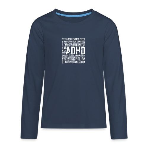 ADHD - alla har en potential. - Långärmad premium T-shirt tonåring
