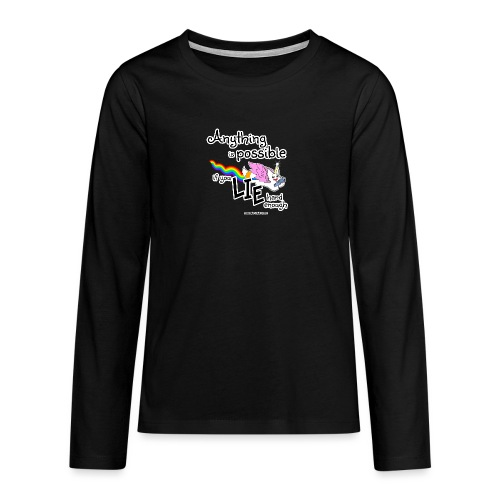 Anything Is Possible if you lie hard enough - Teenagers' Premium Longsleeve Shirt