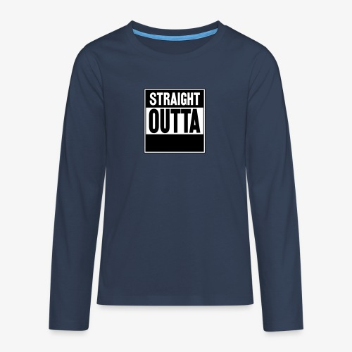 Straight Outta - Långärmad premium T-shirt tonåring