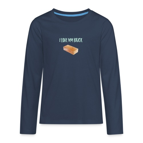 I love my brick - Teenagers' Premium Longsleeve Shirt