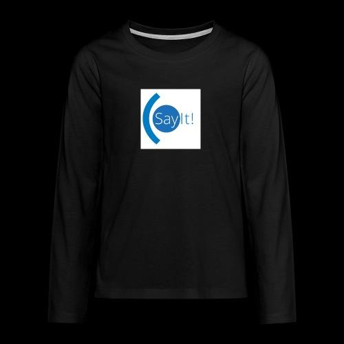 Sayit! - Teenagers' Premium Longsleeve Shirt
