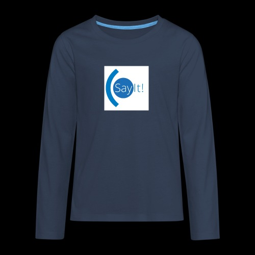 Sayit! - Teenagers' Premium Longsleeve Shirt