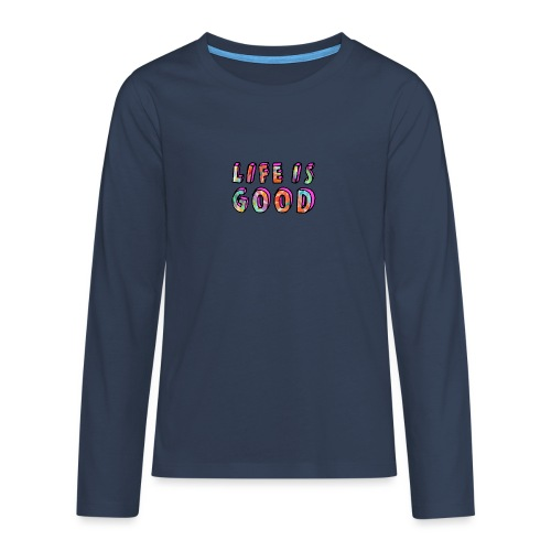 LifeIsGood - Teenagers' Premium Longsleeve Shirt