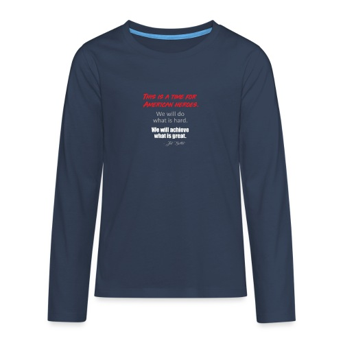 This is a time for American heroes - Teenagers' Premium Longsleeve Shirt