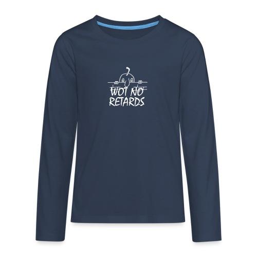 WOT NO RETARDS - Teenagers' Premium Longsleeve Shirt