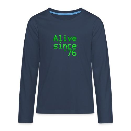 Alive since '76. 40th birthday shirt - Teenagers' Premium Longsleeve Shirt