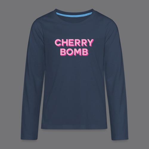 CHERRY BOMB Tee Shirts - Teenagers' Premium Longsleeve Shirt