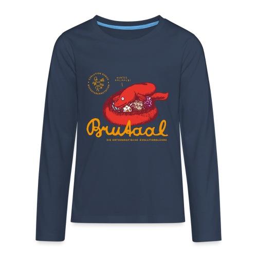 Brutaal ! - Teenager Premium Langarmshirt