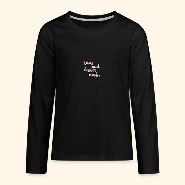 Tanzen T-Shirt dance Tanz mal drüber nach Shirt