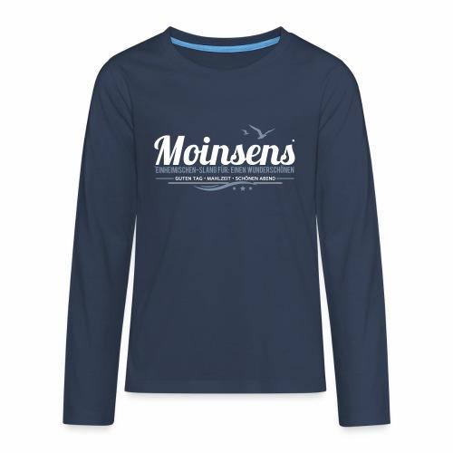 MOINSENS - Einheimischen-Slang - Teenager Premium Langarmshirt