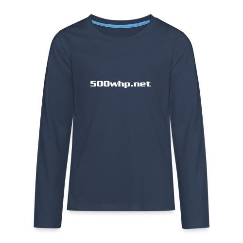 500whpcs1 - Teinien premium pitkähihainen t-paita