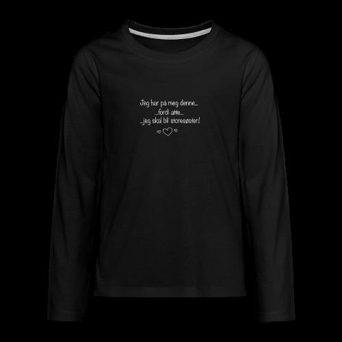 Storesøster Collection - Premium langermet T-skjorte for tenåringer