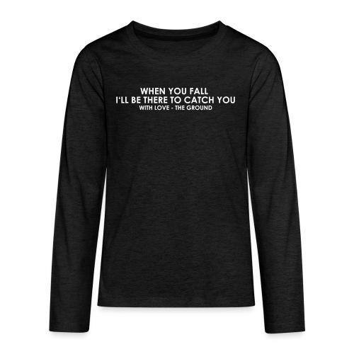 I'll be there - the ground - Teenager Premium Langarmshirt