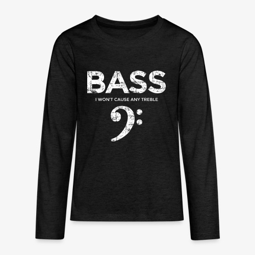 BASS I wont cause any treble (Vintage/Weiß) - Teenager Premium Langarmshirt