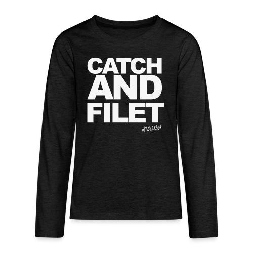 Catch and Filet - Teenager Premium Langarmshirt