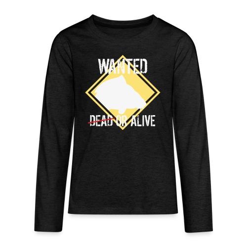 Wanted dead or alive - Teenager Premium Langarmshirt