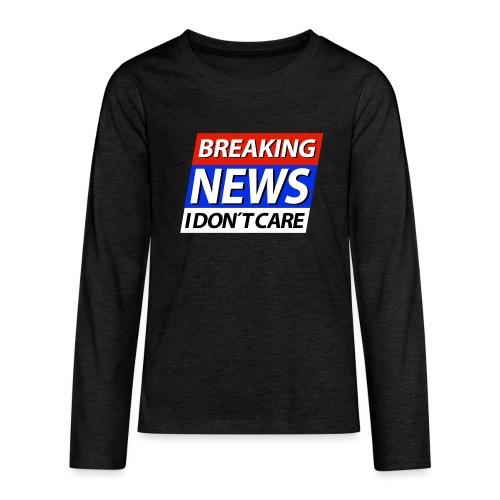 Breaking News I don't care Eilmeldung - Teenager Premium Langarmshirt