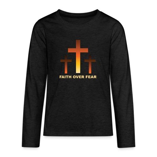 Faith over fear - Långärmad premium T-shirt tonåring