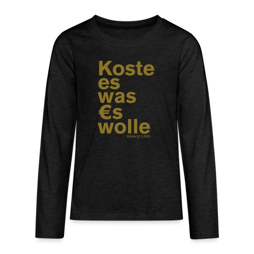 Koste es was es wolle - Teenager Premium Langarmshirt