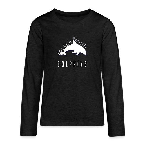 Bara en simpel tjej som älskar delfiner - Långärmad premium T-shirt tonåring