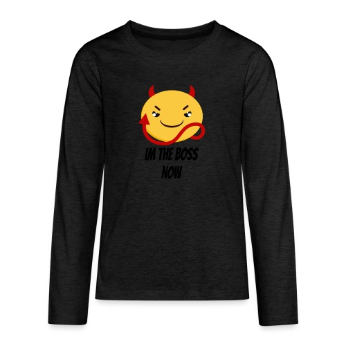 Im The Boss Now - Teenagers' Premium Longsleeve Shirt